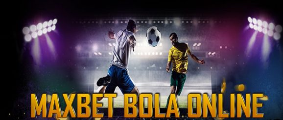 INFO SEPUTAR AGEN MAXBET BOLA OFFICIAL