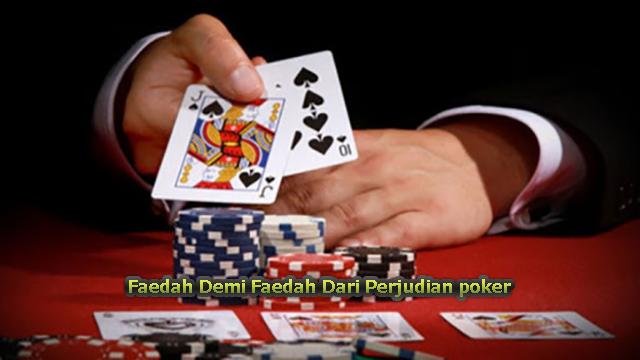 Faedah Demi Faedah Dari Perjudian poker